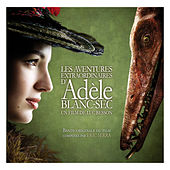 Play & Download Adèle Blanc-Sec (Bande originale du film) by Various Artists | Napster