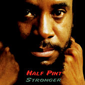 Play & Download Stronger by Half Pint | Napster