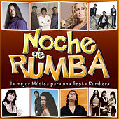 Play & Download Noche de Rumba. La Mejor Música para una Fiesta Rumbera by Various Artists | Napster
