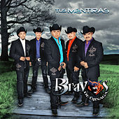 Play & Download Tus Mentiras by Bravos De Ojinaga | Napster