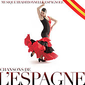 Play & Download Musique traditionnelle espagnole. Chansons de l'Espagne by Various Artists | Napster