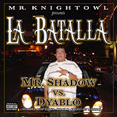Play & Download Mr. Knightowl presents La Batalla Mr. Shadow vs. Dyablo by Various Artists | Napster