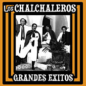 Play & Download Grandes Exitos by Los Chalchaleros | Napster