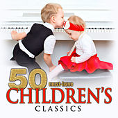 50 Must-Have Children's Classics by Various Artists