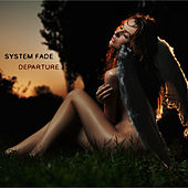 Play & Download Departure by System Fade | Napster