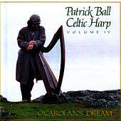 Celtic Harp Vol. 4: O'Carolan's Dream by Patrick Ball