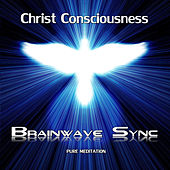 Christ Consciousness by Brainwave-Sync