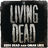 The Living Dead by Zeds Dead