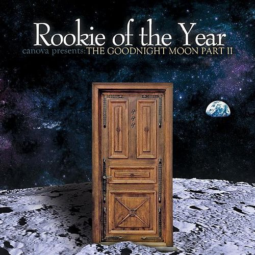 Canova Presents: The Goodnight Moon Part II by Rookie Of The Year