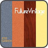 Play & Download Future Vintage by Jesse Gannon | Napster