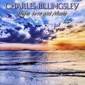 Play & Download Hope, Love and Music by Charles Billingsley | Napster