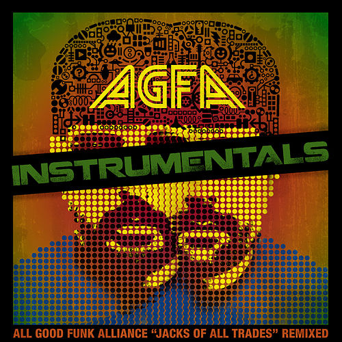Play & Download Jacks of All Trades Remixed Instrumentals by All Good Funk Alliance | Napster