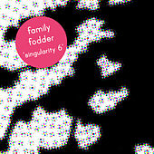 Singularity 6 - The Moon Told Me So by Family Fodder