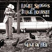 Play & Download Ricky Skaggs and Bruce Hornsby: Cluck Ol' Hen (Live) by Ricky Skaggs | Napster