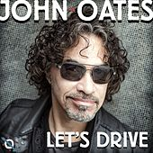 Let's Drive by John Oates