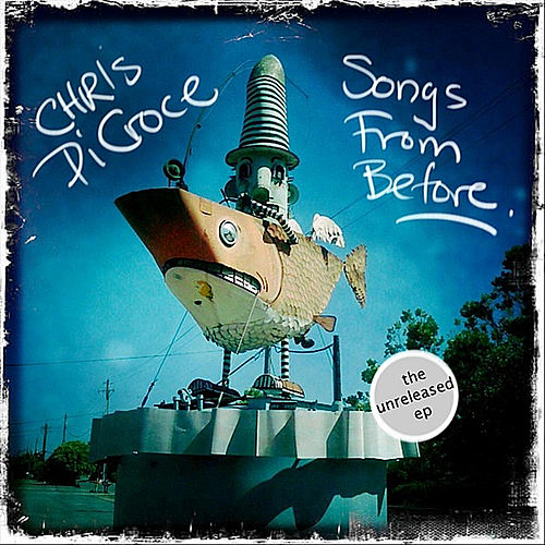 Play & Download Songs from Before (The Unreleased EP) by Chris DiCroce | Napster