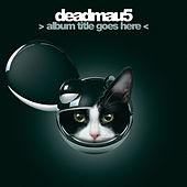 Play & Download > Album Title Goes Here < by Deadmau5 | Napster