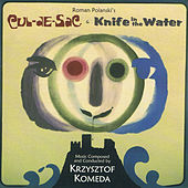 Play & Download Cul-De-Sac & Knife In The Water by Krzysztof Komeda | Napster