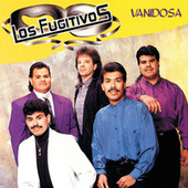 Play & Download Vanidosa by Los Fugitivos | Napster
