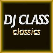 Play & Download Classics by DJ Class | Napster