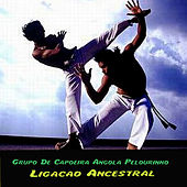 Play & Download Ligacao Ancestral by Grupo de Capoeira Angola Pelourinho | Napster