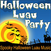 Halloween Luau Party (Spooky Halloween Luau Music) by Halloween Music Unlimited