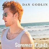 Play & Download Summer Roads by Dan Godlin | Napster