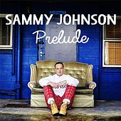 Play & Download Prelude by Sammy Johnson | Napster