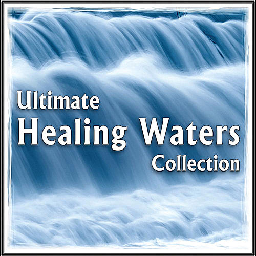 Play & Download Ultimate Healing Waters: Soothing Nature Sounds for Stress & Anxiety Relief, Spa Treatment, Massage Therapy by Natural White Noise: Music for Meditation, Relaxation, Sleep, Massage Therapy | Napster