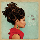 Play & Download Pushin' Against A Stone by Valerie June | Napster