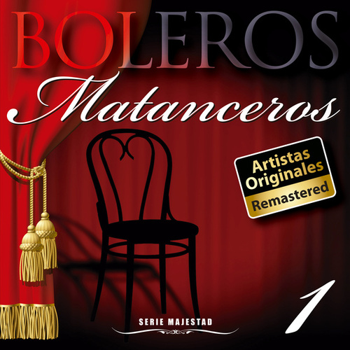 Play & Download Serie Majestad: Boleros Matanceros, Vol. 1 (Remastered) by La Sonora Matancera | Napster