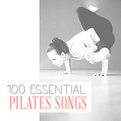 100 Essential Pilates Songs by Various Artists