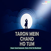 Play & Download Taron Mein Chand Ho Tum... by Kunal Ganjawala | Napster