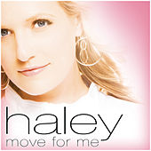 Play & Download Move For Me by Haley | Napster