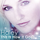 Play & Download This Is How It Goes by Haley | Napster