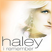 Play & Download I Remember by Haley | Napster
