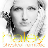 Play & Download Physical Remixed by Haley | Napster