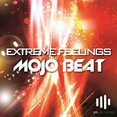Play & Download Extreme Feelings by Mojo Beat | Napster