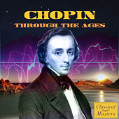 Chopin Through The Ages by Various Artists