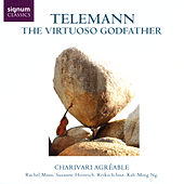 Play & Download Telemann: The Virtuoso Godfather by Charivari Agréable | Napster