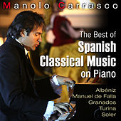 The Best of Spanish Classic Music On Piano by Manolo Carrasco