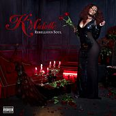 Play & Download Rebellious Soul by K. Michelle | Napster