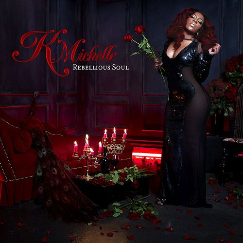 Rebellious Soul by K. Michelle