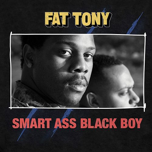 Play & Download Smart Ass Black Boy by Fat Tony | Napster