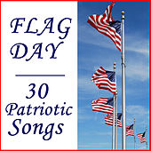 Flag Day: 30 Patriotic Songs by American Music Experts