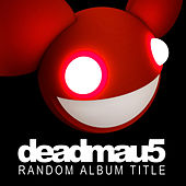 Play & Download Random Album Title by Deadmau5 | Napster