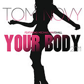Play & Download Your Body 2011 by Tom Novy | Napster