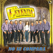 Play & Download No Se Compara by La Leyenda De Servando Montalva | Napster