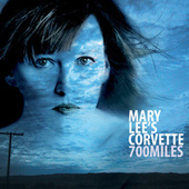 Play & Download 700 Miles by Mary Lee's Corvette | Napster