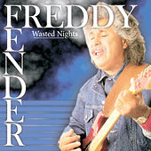 Play & Download Wasted Nights Live by Freddy Fender | Napster